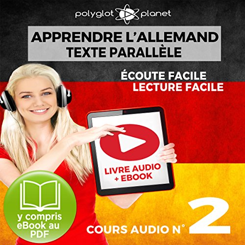Apprendre l'Allemand - Écoute Facile - Lecture Facile - Texte Paralléle Cours Audio, No. 2: Lire et Écouter des Livres en Allemand par  Polyglot Planet