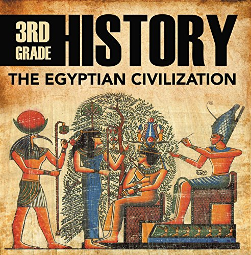 3rd Grade History: The Egyptian Civilization: Egyptian Books For Kids (children's Ancient History Books) por Baby Professor epub