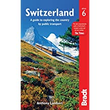 Bradt Switzerland: A Guide to Exploring the Country by Public Transport