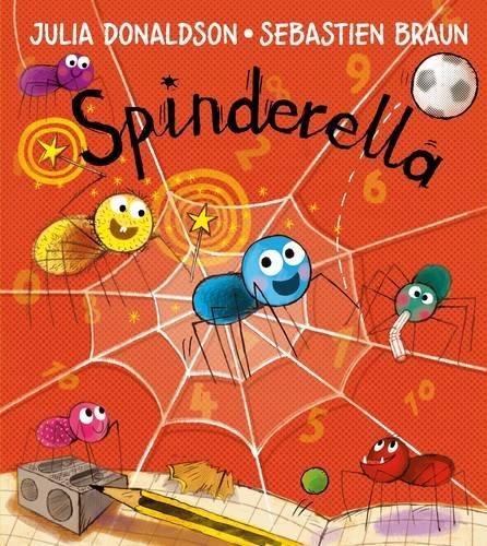 Spinderella by Julia Donaldson (2016-10-06)
