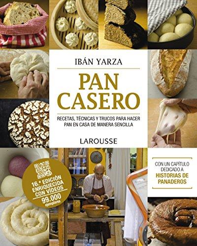 Pan casero (Larousse - Libros Ilustrados/ Prácticos - Gastronomía) por Ibán Yarza