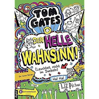 Tom Gates, Band 11: Der Helle Wahnsinn! (Leuchtet Nicht Im Dunkeln) (German Edition)