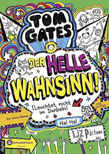 Tom Gates, Band 11: Der helle Wahnsinn! (Leuchtet nicht im Dunkeln ...