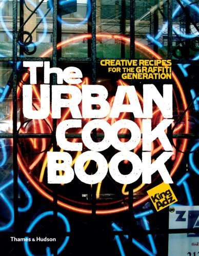 The Urban Cookbook: Creative Recipes for the Graffiti Generation (Street Graphics / Street Art) by King Adz (2008-10-20) par King Adz