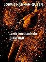 La vie troublante de Binky Ball, tome 2 par Hannah-Queen