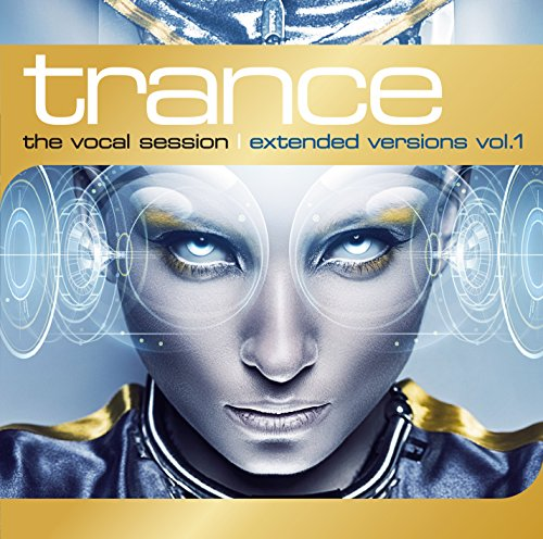 Trance: The Vocal Session-Extended Versions Vol. 1