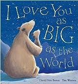 I Love You as Big as the World by David Van Buren (2008-02-01)