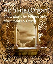 Air Suite (Organ): Sheet Music for Various Solo Instruments & Organ (English Edition)