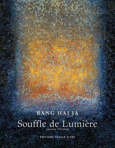 Souffle de Lumière : Oeuvres 1997-2006 par Hai-Ja Bang