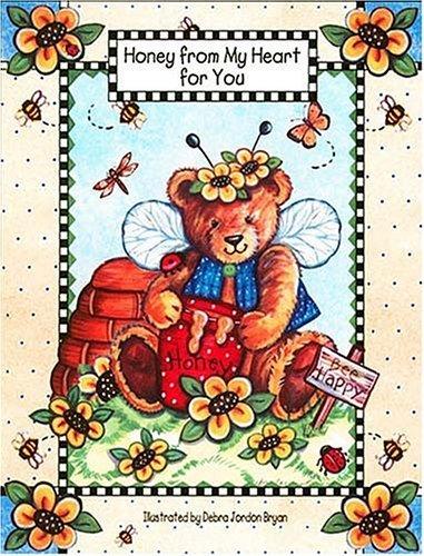Honey from My Heart: For You by Debra Jordan Bryan (2002-05-06)