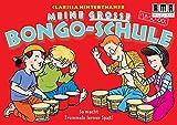 Meine grosse Bongo-Schule: So macht Trommeln lernen Spass! (Fun-School)