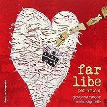 Carone : Far libe (Per amore)