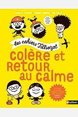 Colère et retour au calme - Cahiers Filliozat - Dès 5 ans Broché