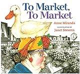 To Market, To Market by Anne Miranda (2001-09-01)