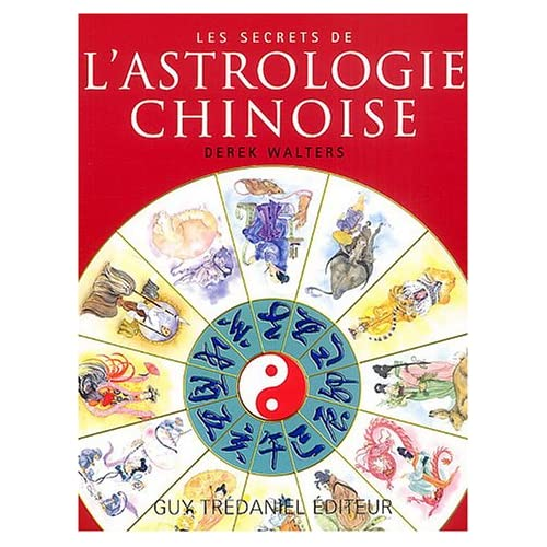 Les secrets de l'astrologie chinoise