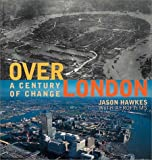 Over London: A Century of Change