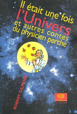 Il tait une fois l'Univers : Et autres contes du physicien perch