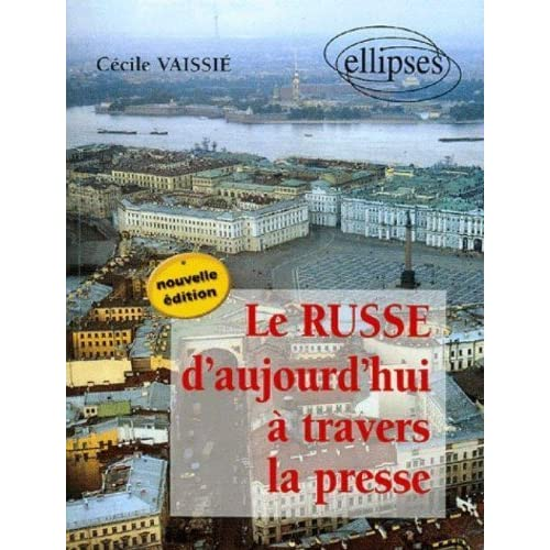 Le Russe d'aujourd'hui à travers la presse de Vaissié. Cécile (2005) Broché
