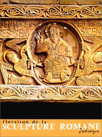 Floraison de la sculpture romane, tome 1: Les Grandes Dcouvertes