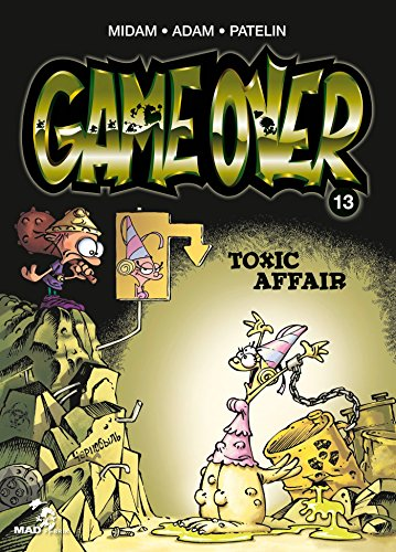 Game Over - Tome 13: Toxic Affair par Adam