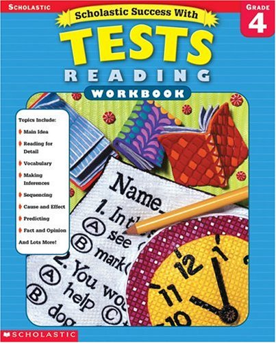 Scholastic Success with: Tests: Reading Workbook: Grade 4 (Scholastic Success with Workbooks: Tests Reading)