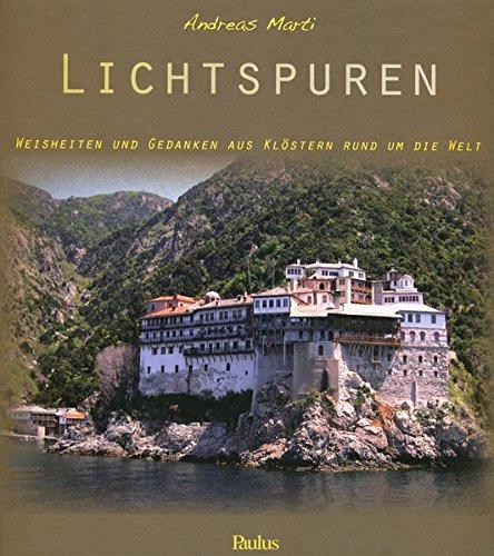 Lichtspuren: Weisheiten und Gedanken aus Klöstern rund um die Welt
