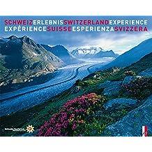 Schweiz Erlebnis. Switzerland Experience - L'expérience Suisse- L'esperienza Svizzera