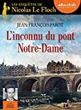 L' inconnu du pont Notre-Dame / Jean-François Parot | Parot, Jean-François (1946-2018). Auteur