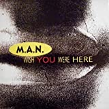 M.A.N. - Wish You Were Here - One Way Records - WAY 1049