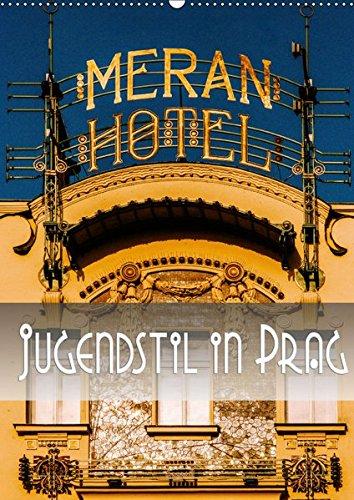 Jugendstil in Prag (Wandkalender 2019 DIN A2 hoch): Ein fotografischer Rundgang durch den Prager...