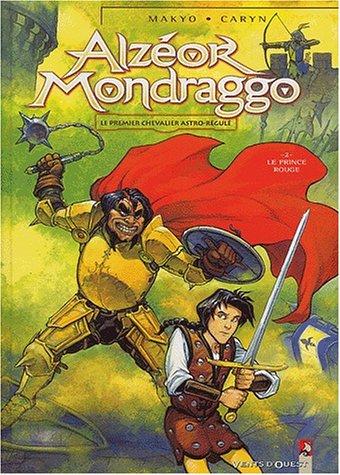 Alzéor Mondraggo, tome 2 : Le Prince rouge