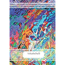 Vokabelheft DIN A4: 70 Seiten liniert, 3 Spalten, Lineatur 54 - Farben abstrakt 2 (Motiv Vokabelhefte)