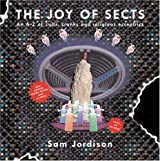 The Joy Of Sects: An A-Z of Cults, Cranks and Religious Eccentrics: Everything You Always Wanted to Know About Sects But Were Afraid to Ask