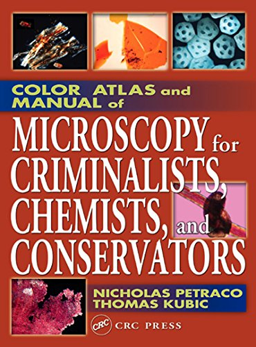 Color Atlas and Manual of Microscopy for Criminalists, Chemists, and Conservators (English Edition)