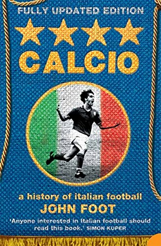 Calcio: A History of Italian Football por John Foot