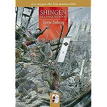 Shingen. El conquistador (La saga de los samuráis)