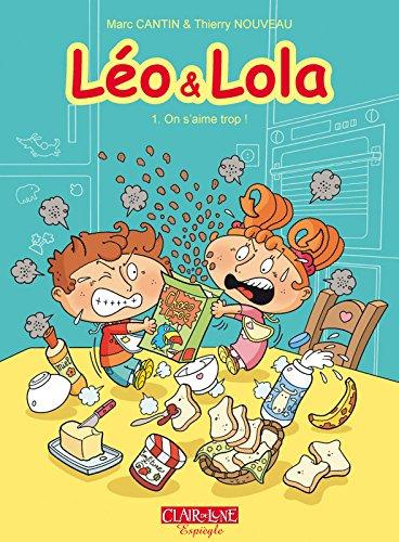 Léo et Lola - tome 1 On s'aime trop ! (01)