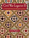 Image de Civil War Legacies II: 17 Small Quilt Patterns for Reproduction Fabrics