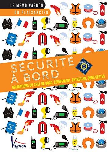 Sécurité à bord - Obligations du chef de bord, équipement, entretien, bons gestes (Le mémo Vagnon du plaisancier)