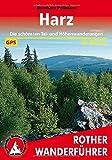 Harz: Die schönsten Tal- und Höhenwanderungen. 50 Touren. Mit GPS-Tracks. (Rother Wanderführer) - Bernhard Pollmann