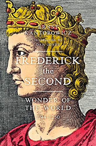 Frederick the Second: Wonder of the World 1194-1250 (English Edition)