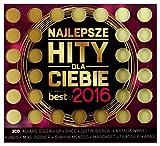 Najlepsze Hity Dla Ciebie - Best of 2016 [3CD]