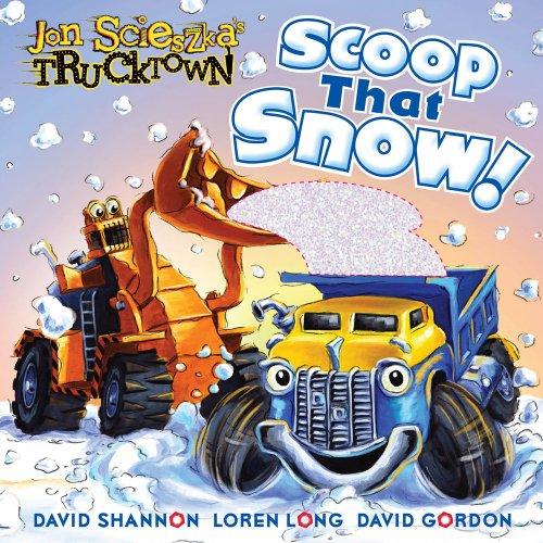 Scoop That Snow! (Jon Scieszka's Trucktown)