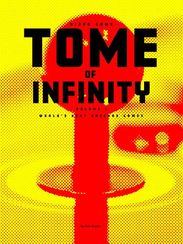Video Game Tome of Infinity Volume 1: Worlds Best Obscure ...