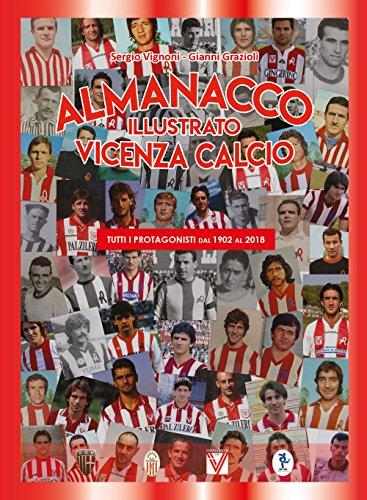 Almanacco illustrato del Vicenza Calcio 1902-2018