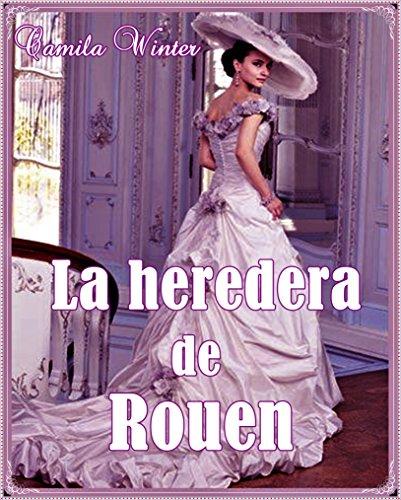 La heredera de Rouen por Camila Winter