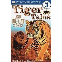 Tiger Tales: And Big Cat Stories (DK Readers: Level 3)