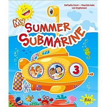 My Summer Submarine. Per La 3ª Classe Elementare