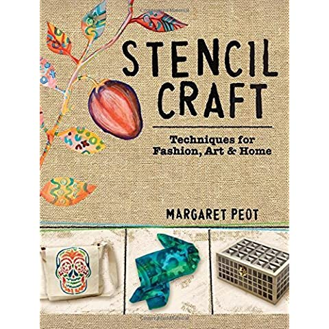 Stencil Craft: Techniques for Fashion, Art and