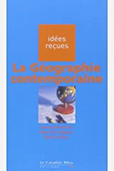 La Géographie contemporaine Broché